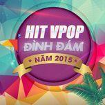 hit v-pop duoc nghe nhieu 2015 - v.a