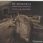 in memoria - medieval songs of remembrance - the clerks' group, edward wickham