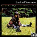 selections from elephants...teeth sinking into heart (ep) - rachael yamagata