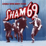 angels with dirty faces - sham 69