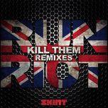 kill them (remixes ep) - run riot