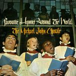 favourite hymns around the world - the michael john chorale
