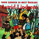 barn sjunger 20 mest onskade astrid lindgren - v.a