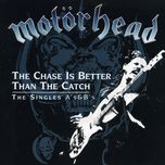 the chase is better than the catch - the singles a's & b's - motorhead