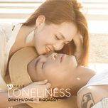 loneliness (single) - dinh huong, bigdaddy