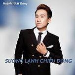 suong lanh chieu dong - huynh nhat dong