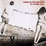 where do the good boys go to hide away? - v.a