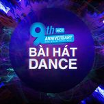 9 bai hat dance hot - 9th nhaccuatui anniversary - v.a