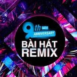 9 bai hat remix hot - 9th nhaccuatui anniversary - v.a