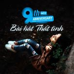 9 bai hat that tinh hot - 9th nhaccuatui anniversary - v.a