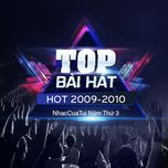 top bai hat hot 2009-2010 - nhaccuatui nam thu 3 - v.a