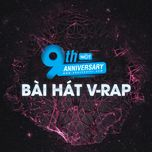 9 bai hat v-rap hot - 9th nhaccuatui anniversary - v.a