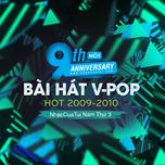 9 bai hat v-pop hot 2009-2010 - nhaccuatui nam thu 3 - v.a