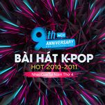 9 bai hat k-pop hot 2010-2011 - nhaccuatui nam thu 4 - v.a