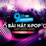 9 bai hat k-pop hot 2009-2010 - nhaccuatui nam thu 3 - v.a