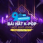 9 bai hat k-pop hot 2007-2008 - nhaccuatui nam thu 1 - v.a