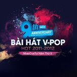 9 bai hat v-pop hot 2011-2012 - nhaccuatui nam thu 5 - v.a