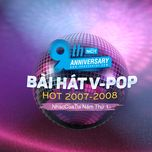 9 bai hat v-pop hot 2007-2008 - nhaccuatui nam thu 1 - v.a