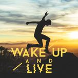 wake up and live - v.a