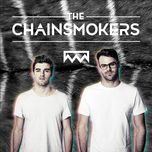 tuyen tap ca khuc hay cua the chainsmokers - the chainsmokers