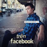 tren dong facebook nay (single) - anh khang