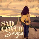 sad cover songs - v.a