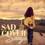 sad cover songs - v.a