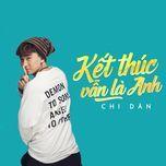ket thuc van la anh (single) - chi dan