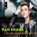 gia doi - con yeu nhung chang con suc - nam khang