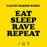 eat, sleep, rave, repeat (calvin harris remix) (single) - fatboy slim, beardyman