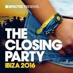 defected presents the closing party ibiza 2016 - v.a