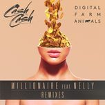 millionaire (remixes) - cash cash, digital farm animals, nelly