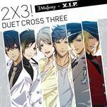 2x3! duet cross three! - 3 majesty, x.i.p.