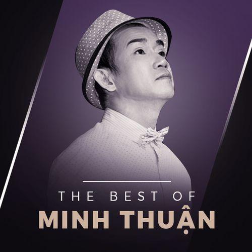 Tuyển Tập Ca Khúc Hay Của Minh Thuận