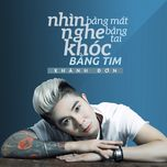 nhin bang mat, nghe bang tai, khoc bang tim (single) - khanh don