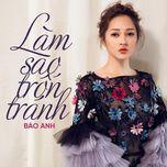 Làm Sao Trốn Tránh (Single) - Bảo Anh
