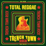 total reggae: trench town rock - v.a