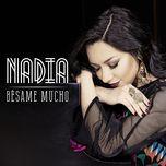 besame mucho (single) - nadia