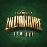 zillionaire (remixes single) - flo rida