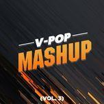 tuyen tap v-pop mashup (vol. 3) - v.a