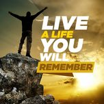 live a life you will remember - v.a