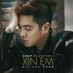 xin em (album collection 1) - bui anh tuan