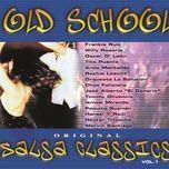 old school salsa classics (vol. 1) - v.a