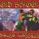 old school salsa classics (vol. 2) - v.a