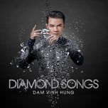 diamond songs - dam vinh hung