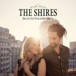 beats to your rhythm (single) - the shires