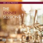 abc jazz presents: the dinner sessions (live at the rothbury estate, pokolbin / 1983) - v.a