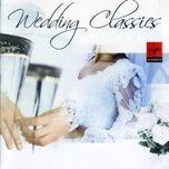wedding classics (nhac co dien danh cho dam cuoi) - v.a