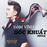 goc khuat - dam vinh hung
