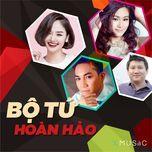 bo tu hoan hao: nhung ca khuc buon, co don, that tinh (vol. 3) - pham khanh hung, luong bich huu, mr.siro, miu le